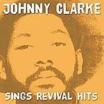 Johnny Clarke Johnny Clarke Sings Revival Hits