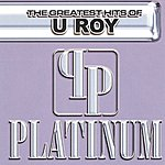 U-Roy Platinum: The Greatest Hits Of U Roy