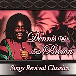 Dennis Brown Dennis Brown Sings Revival Classics