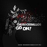 Chus & Ceballos Go On! (2-Track Single)
