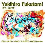 Yukihiro Fukutomi It's Just (4-Track Maxi-Single)