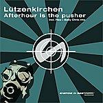 Lutzenkirchen Afterhour Is The Pusher (4-Track Maxi-Single)