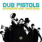 Dub Pistols Speakers And Tweeters