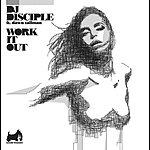 DJ Disciple Work It Out (6-Track Remix Maxi-Single)