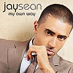 Jay Sean My Own Way