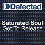 Saturated Soul Got To Release (3-Track Maxi-Single)
