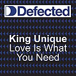 King Unique Love Is What You Need (Look Ahead) (9-Track Maxi-Single)