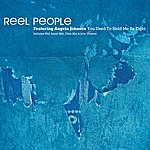 Reel People You Used To Hold Me So Tight (5-Track Maxi-Single)