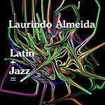 Laurindo Almeida Latin+Jazz=