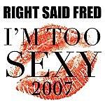 Right Said Fred I'm Too Sexy 2007 (6-Track Maxi-Single)