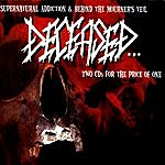 Deceased Supernatural Addiction/Behind The Mourner's Veil (Parental Advisory)