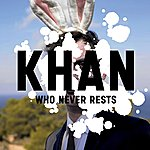 Khan Who Never Rests