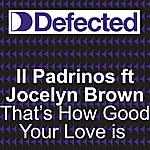 Il Padrinos That's How Good Your Love Is