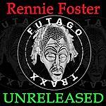 Rennie Foster Unreleased