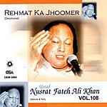 Ustad Nusrat Fateh Ali Khan Rehmat Ka Jhoomer, Vol.108