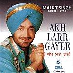 Malkit Singh Akh Larh Gayee