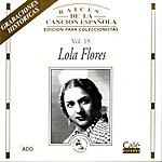 Lola Flores Raíces De La Canción Española: Vol.15