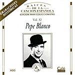 Pepe Blanco Raíces De La Canción Española: Vol.32