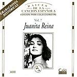 Juanita Reina Raíces De La Canción Española, Vol.VII