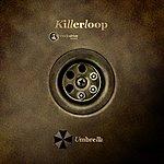 Umbrella Killerloop (Single)