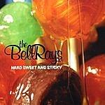 The Bellrays Hard Sweet & Sticky