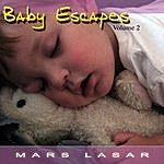 Mars Lasar Baby Escapes, Vol.2