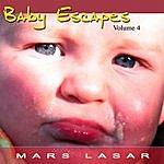 Mars Lasar Baby Escapes, Vol.4