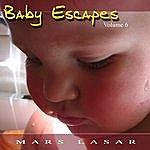 Mars Lasar Baby Escapes, Vol.6