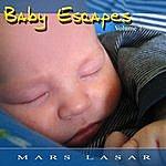 Mars Lasar Baby Escapes, Vol.7