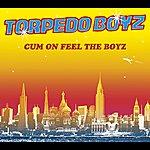Torpedo Boyz Cum On Feel The Boyz