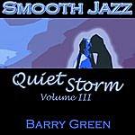 Barry Green Smooth Jazz Quiet Storm, Vol.3