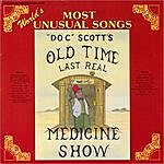 """Tommy Scott """"Doc"""" Scott's Last Real Medicine Show: World's Most Unusual Songs"""