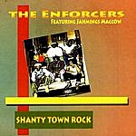 The Enforcers Shanty Town Rock