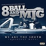 8Ball & MJG We Are The South (Greatest Hits) (Parental Advisory)