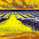 Mars Lasar MindScapes, Vol.1: Fields Of Gold
