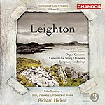 Richard Hickox Leighton Orchestral Works, Vol.1:  Organ Concerto/Symphony For Strings/Concerto For String Orchestra