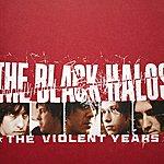 Black Halos The Violent Years