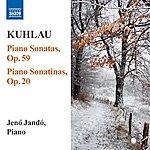Jenő Jandó KUHLAU: Piano Sonatas, Op.59/Piano Sonatinas, Op.20