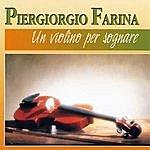 Piergiorgio Farina Un Violino Per Sognare