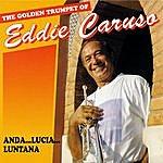 Eddie Caruso The Golden Trumpet Of Eddie Caruso: Anda... Lucia... Luntana