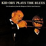 Kid Ory Kid Ory Plays The Blues