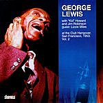George Lewis At The Club Hangover: San Francisco, 1953, Vol.2