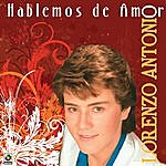 Lorenzo Antonio Hablemos De Amor