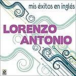 Lorenzo Antonio Mis Exitos En Ingles