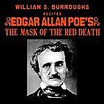 William S. Burroughs William S. Burroughs Recites Edgar Allan Poe's The Mask Of The Red Death