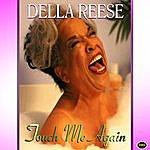 Della Reese Touch Me Again