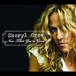 Sheryl Crow Now That You're Gone (Single)