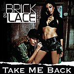 Brick & Lace Take Me Back (Single)