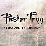 Pastor Troy Heaven Iz Below (Parental Advisory) (Single)