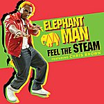 Elephant Man Feel The Steam (Single)